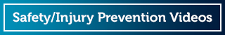 Safety and Injury Prevention Videos button