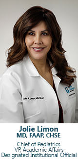 Dr. Jolie Limon, Chief of Pediatrics, VP of Academic Affairs and Designated Institutional Officer